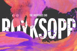 Royksopp – The Inevitable End