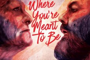 Film Review: Where You're Meant To Be