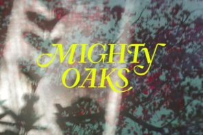 Music: Mighty Oaks – All Things Go